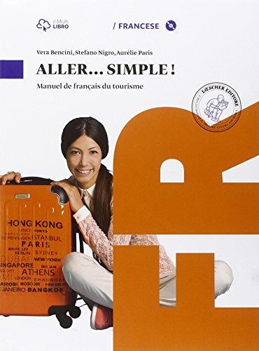 Aller simple. Per le Scuole superiori. Con CD Audio formato MP3. Con e-book. Con espansione online