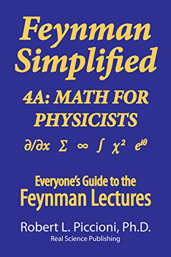 4a Serie (Feynman Lectures Simplified 4A: Math for Physicists (Everyone's Guide to the Feynman Lectures on Physics Book 12) (English Edition))