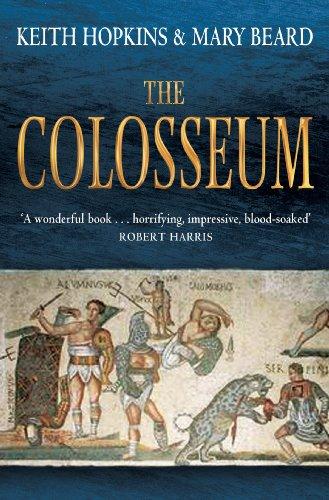 The Colosseum (English Edition) di Keith Hopkins