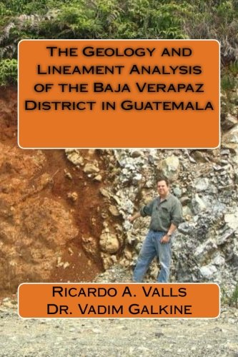 The Geology and Lineament Analysis of the Baja Verapaz District in Guatemala