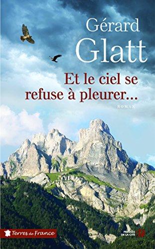 Et le ciel se refuse à pleurer (TERRES FRANCE) par Gérard GLATT