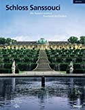 Schloss Sanssouci: Die Sommerresidenz Friedrichs des Großen - Petra Wesch