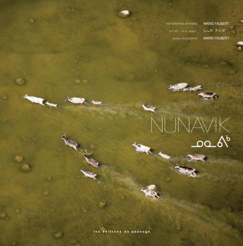 Nunavik, Québec inconnu par MUSEO EDITIONS