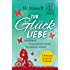 Zum Glück Liebe: Drei Romane in einem E-Book (Herzflittern / Sommerkussverkauf / Vorsätzlich verliebt) (nur als E-Book erhältlich)