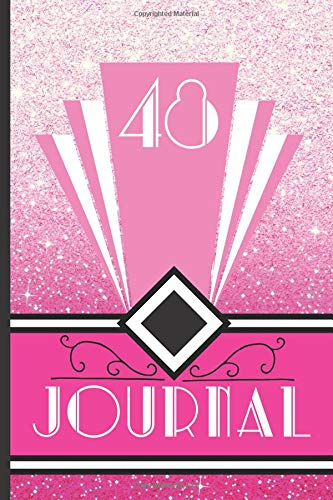 nd Journal Your 48th Birthday Year to Create a Lasting Memory Keepsake (Pink Art Deco Birthday Journals, Band 48) ()