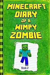 Minecraft: Diary of a Wimpy Zombie Book 2: Legendary Minecraft Diary. An Unnoficial Minecraft Book for Kids (Minecraft Books, Minecraft Books For Kids)