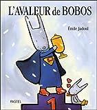 L'avaleur de bobos / Emile Jadoul | Jadoul, Emile. Auteur. Illustrateur