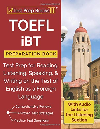 TOEFL iBT Preparation Book: Test Prep for Reading, Listening, Speaking, & Writing on the Test of English as a Foreign Language