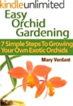 Easy Orchid Growing: 7 Simple Steps T...