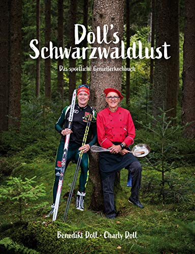 Doll's Schwarzwaldlust: Das sportliche Genießerkochbuch (Doll Kochen)