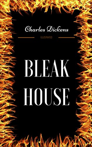 Bleak House: By Charles Dickens : Illustrated