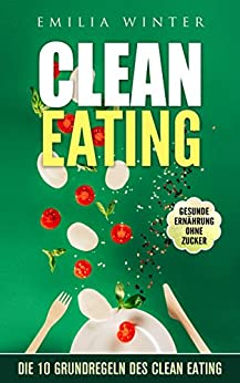 Clean Eating: Die 10 Grundregeln des Clean Eating
