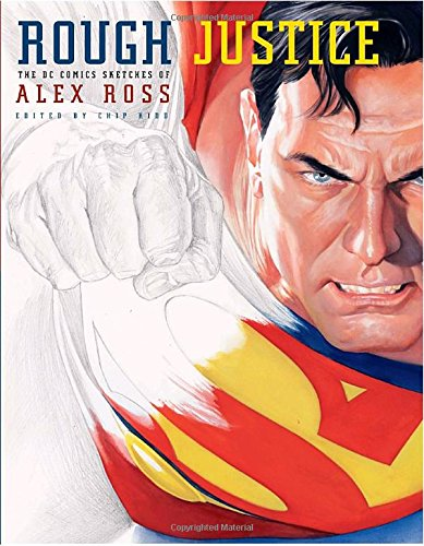 ROUGH JUSTICE ALEX ROSS DC COMICS SKETCHBOOK HC (Pantheon Graphic Novels)