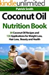 Coconut Oil Nutrition Book: 30 Coconu...