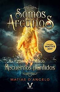 Somos Arcanos: Recuerdos perdidos par Matías D'Angelo