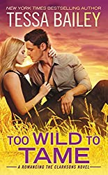 Too Wild to Tame (Romancing the Clarksons Book 2)