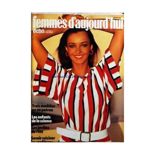 FEMMES D'AUJOURD'HUI ECHO DE LA MODE [No 23] du 08/06/1982 - 3 MODELES EN UN PATRON -LES ENFANTS DE LA SCIENCE -LES JARDINS DE L'ETE -SAVOIR CUISINER LES CONFITURES