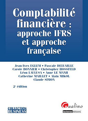 Comptabilité financière : approche IFRS et approche française, 2ème édition