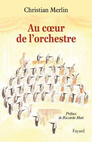 Au coeur de l'orchestre par Christian Merlin