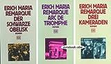 Remarque. Drei Bände: Der schwarze Obelisk / Arc de Triomphe / Drei Kameraden