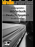 Umfangreiches Wörterbuch Deutsch-Spanisch 20.000 Einträge (Pommel`s Sprachschule 10)