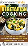 Vegetarian Cooking: 40 Easy, Low-Fat,...
