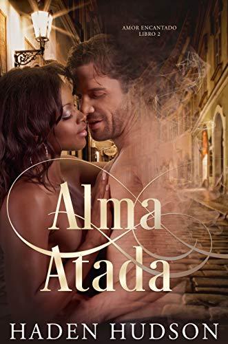 Alma Atada (Amor Encantado nº 1)