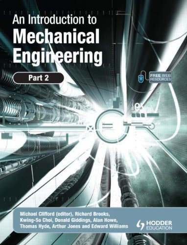 An Introduction to Mechanical Engineering: Part 2: Pt. 2 by Clifford, Michael (2010) Paperback