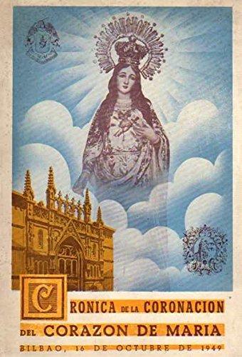 Cr—nica de la Coronaci—n Can—nica de la Imagen del Inmaculado Coraz—n de Mar'a. / Bilbao, 16 Octubre 1949
