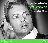 Zweimal 'Torquato Tasso': Ein Schauspiel. Zwei Interpretationen. Mit Will Quadflieg (1961) und mit Bruno Ganz (1969) (HörBühne) - Johann W von Goethe