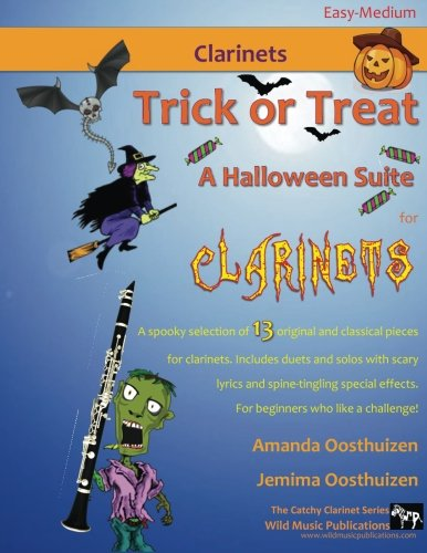 Halloween Suite for Clarinets: A spooky mix of 13 original and classical pieces for clarinets. Mostly below the break. Includes ... effects. For beginners who like a challenge! ()