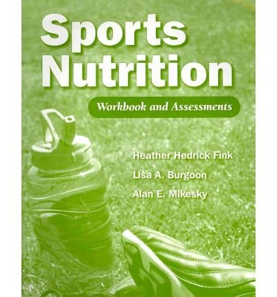 [(Sports Nutrition Workbook and Assessments)] [Author: Heather Hedrick Fink] published on (October, 2009)