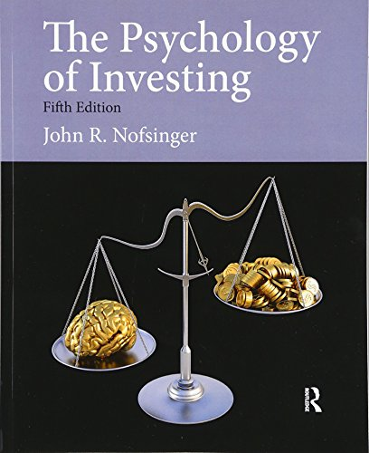 The Psychology of Investing (Pearson Series in Finance)