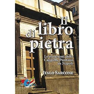 Il libro di pietra: Le iscrizioni della Cappella Pontano in Napoli (Italian Edition)