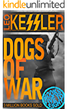 Dogs of War Part Two: Books Five to Eight (English Edition)