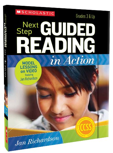 Next Step Guided Reading in Action: Grades 3 & Up Model Lessons on Video Featuring Jan Richardson