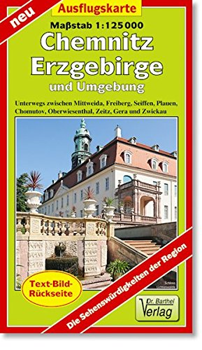 Ausflugskarte Chemnitz, Erzgebirge und Umgebung: Unterwegs zwischen Mittweida, Freiberg, Seiffen, Plauen, Chomutov, Oberwiesenthal, Zeitz, Gera und Zwickau. 1:125000