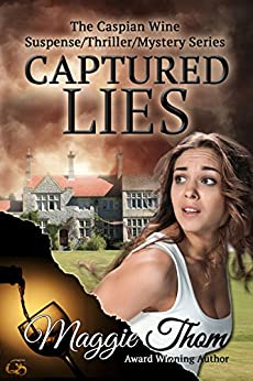Captured Lies (The Caspian Wine Suspense/Thriller/Mystery Series Book 1) by [Thom, Maggie]
