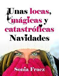 Unas locas, mágicas y catastróficas Navidades par Sonia Fraez