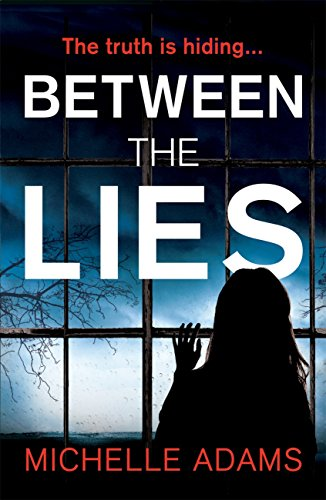 Between the Lies by [Adams, Michelle]
