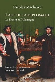 L'art de la diplomatie par Nicolas Machiavel