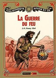 La guerre du feu : Roman des âges farouches