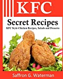 KFC Secret Recipes: KFC Style Chicken Recipes, Salads & Desserts: Volume 1
