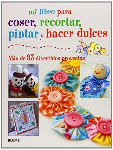 mi-libro-para-coser-pintar-recortar-y-hacer-dulces-mas-de-35-divertidos-proyectos
