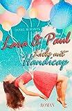 Lara & Paul – Liebe mit Handicap