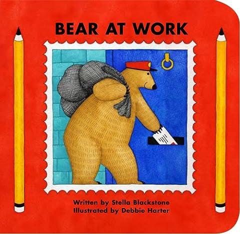 Bear at Work (Bear (Stella Blackstone))