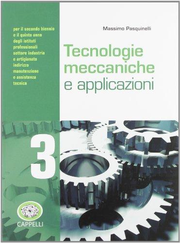 Tecnologie meccaniche e applicazioni. Per gli Ist. professionali. Con espansione online: 3