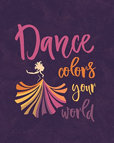 Dance Colors Your World: Journal for Dancers - Life Planner 8 x 10 Dot Grid Notebook, 160 Pages - Daily, Weekly, Monthly Personal Planner por Dance Thoujghts