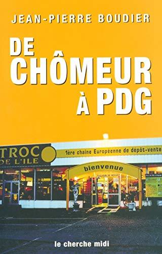 De Chômeur à PDG par Jean-Pierre BOUDIER