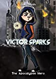 Victor Sparks: The Apocalypse Hero